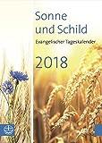 Sonne und Schild 2018: Evangelischer Tageskalender 2018 -