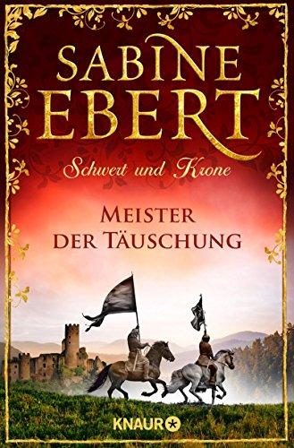 Schwert und Krone - Meister der Täuschung: Roman (Das Barbarossa-Epos, Band 1) -