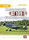 Messerschmitt Bf 109 G with DB 605 A Engine (Yellow)