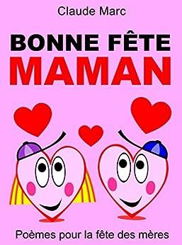 Bonne fête maman: Poèmes pour la fête des mères par [Marc, Claude]
