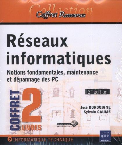 Réseaux informatiques - Coffret de 2 livres : Notions fondamentales, maintenance et dépannage des PC (3e édition)