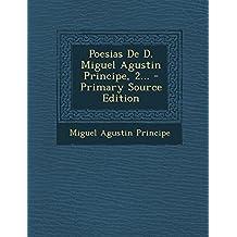 Poesias De D. Miguel Agustin Principe, 2...