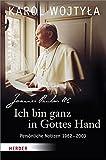Ich bin ganz in Gottes Hand: Persönliche Notizen 1962-2003 - Karol Wojtyla