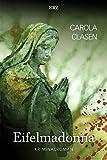 Eifelmadonna: Kriminalroman (Sonja Senger) bei Amazon kaufen