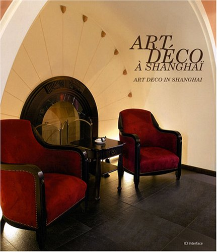 Art Déco à Shanghai : Edition bilingue français-anglais par Jing Zheng