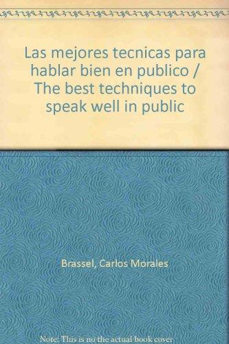 Las mejores tecnicas para hablar bien en publico/The best techniques to speak well in public epub