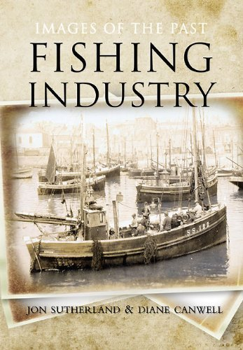 Fishing Industry: Images of the Past by Jon Sutherland (2010-11-18)