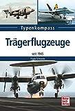 Trägerflugzeuge: seit 1945 (Typenkompass)