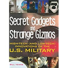 Secret Gear, Gadgets, and Gizmos: High-tech Equipment of the U.S. Military