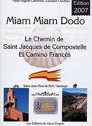 Miam-miam-dodo : Sur le camino francés, section espagnole du chemin de Compostelle, de Saint-Jean-Pied-de-Port à Santiago