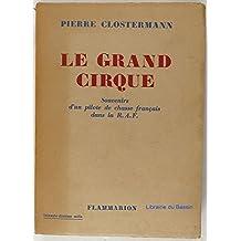 Le grand cirque : souvenirs d'un pilote de chasse français dans la raf