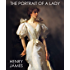THE PORTRAIT OF A LADY (illustrated 1908 edition, complete, and unabridged)