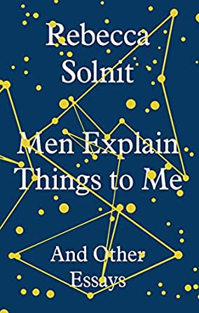 Men Explain Things to Me: And Other Essays (English Edition) eBook: Rebecca Solnit: Amazon.fr