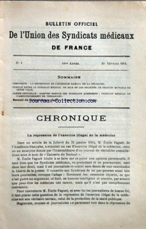 BULLETIN OFFICIEL DE L'UNION DES SYNDICATS MEDICAUX DE FRANCE [No 4] du 20/02/1904 - LA REPRESSION DE L'EXERCICE ILLEGAL DE LA MEDECINE - CONFLIT ENTRE LE SYNDICAT DE NICE ET LES SOCIETES DE SECOURS MUTUELS DE CETTE VILLE - SYNDICATS