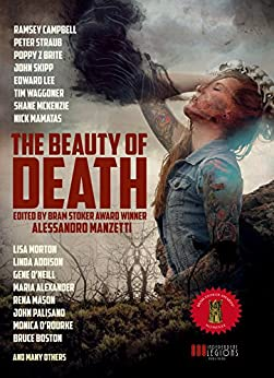 THE BEAUTY OF DEATH: The Gargantuan Book of Horror Tales (English Edition) di [Straub, Peter, Campbell, Ramsey, Skipp, John, Lee, Edward, Z. Brite, Poppy, Mamatas, Nick, Waggoner, Tim, Morton, Lisa, Addison, Linda]