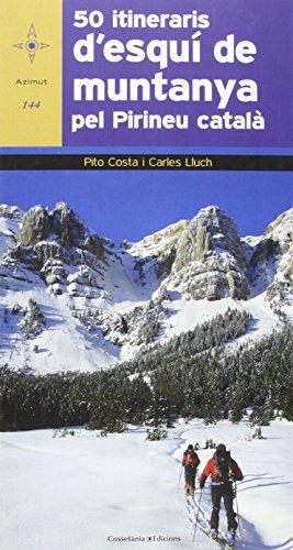 50 Itineraris D'Esquí De Muntanya (Azimut) por Pito Costa i Serna