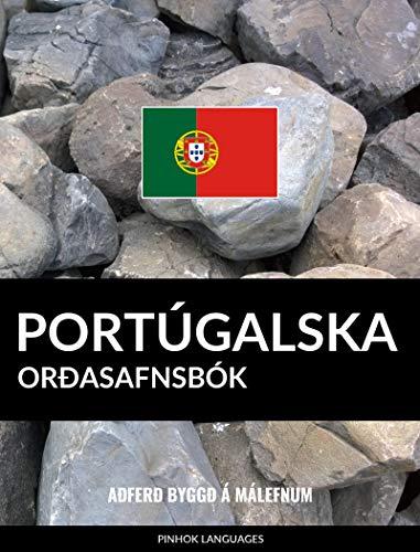 Portúgalska Orðasafnsbók: Aðferð Byggð á Málefnum (Icelandic Edition) por Pinhok Languages
