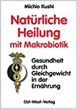 Natürliche Heilung mit Makrobiotik (Amazon.de)