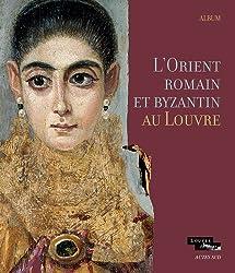 L'Orient romain et byzantin au Louvre - album