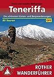 Teneriffa: Die schönsten Küsten- und Bergwanderungen – 80 Touren (Rother Wanderführer) (German Edition)