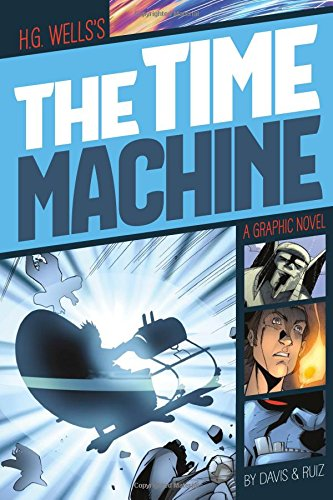 The Time Machine (Graphic Revolve: Common Core Editions) por H G Wells