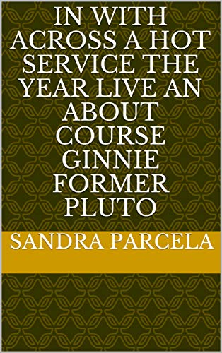 In with across a hot service the year Live an about course ginnie former pluto (Provencal Edition)