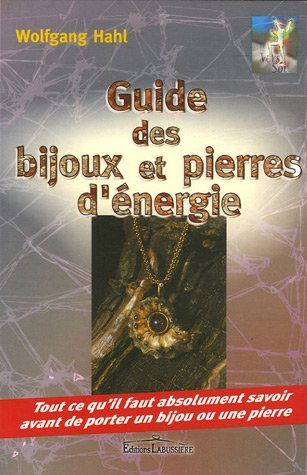 Guide des bijoux et pierres d'énergie : Tout ce qu'il faut absolument savoir avant de porter un bijou ou une pierre