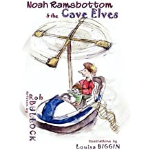 Noah Ramsbottom and the Cave Elves by Rob Bullock (24-Aug-2009) Paperback