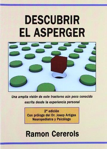 Descubrir el Asperger : una amplia visión de este trastorno aún poco conocido escrita desde la experiencia personal por Ramón Cererols