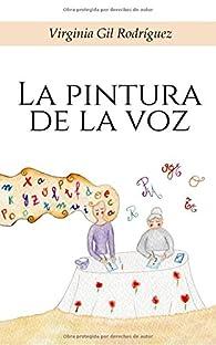 La pintura de la voz par  Virginia Gil Rodríguez