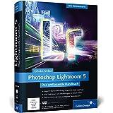 Photoshop Lightroom 5: Das umfassende Handbuch (Galileo Design)