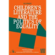 Childrens Literature and the Politics of Equality (Roehampton Teaching Studies)