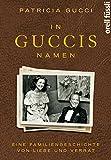 Image de In Guccis Namen: Eine Familiengeschichte von Liebe und Verrat