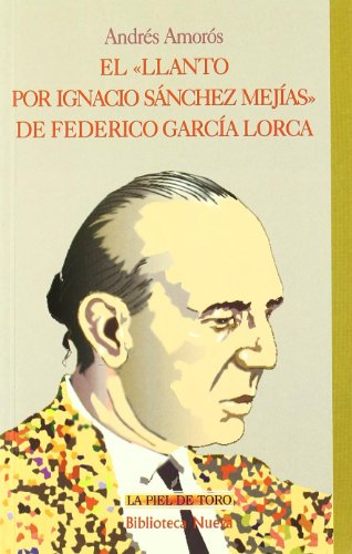 Portada del libro El «Llanto por Ignacio Sánchez Mejías» de Federico García Lorca (LA PIEL DE TORO)