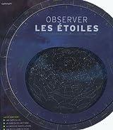 Observer les étoiles: Le kit complet pour explorer le ciel nocturne