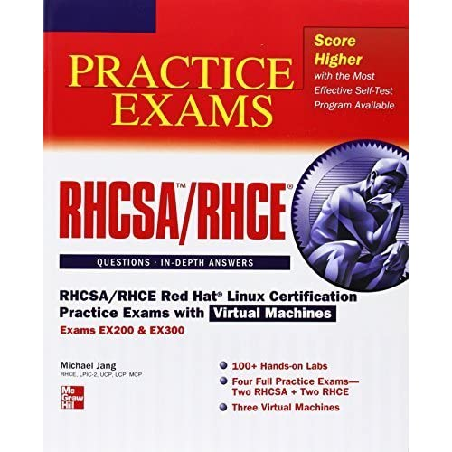 RHCSA/RHCE Red Hat Linux Certification Practice Exams with Virtual Machines (Exams EX200 & EX300) by Michael Jang (2012-10-30)