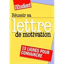 REUSSIR SA LETTRE DE MOTIVATION