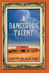 A Dangerous Talent (An Alix London Mystery) by Charlotte Elkins (2012-03-06)