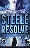 Steele Resolve (The Jasmine Steele Series Book 1) by Kimberly Amato