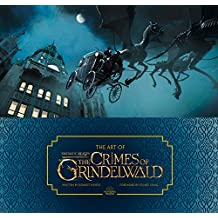 The Art of Fantastic Beasts: The Crimes of Grindelwald (Fantastic Beasts/Grindelwald)