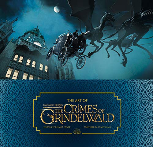 The Art Of Fantastic Beasts: The Crimes Of Grindelwald (Fantastic Beasts/Grindelwald) por Dermot Power
