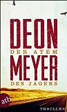 Der Atem des Jägers: Thriller (Benny Griessel Romane 1)