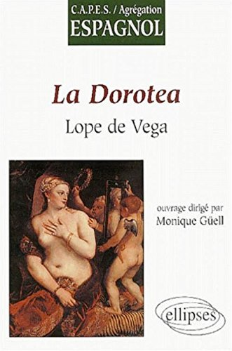 Lope de Vega : La Dorotea (en espagnol) by Collectif (2001-11-15)