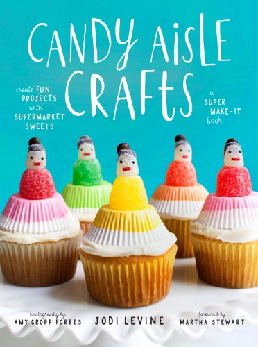 Candy Aisle Crafts: Create Fun Projects with Supermarket Sweets (English Edition) (Fun Foods Kid Halloween-party)