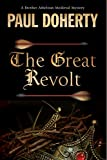 Great Revolt: A Mystery Set in Medieval London (A Brother Athelstan Medieval Mystery)