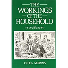 The Workings of the Household: A US-UK Comparison (Family Life) by Lydia Morris (1991-01-08)