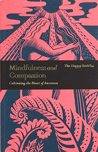 Mindfulness and Compassion: Embracing Life with Loving-Kindness