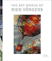 The Art World of Rien Vorgers (Bibliophile Edition of Rien Vorgers): 1