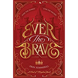 Ever the Brave (A Clash of Kingdoms Novel, Band 2)