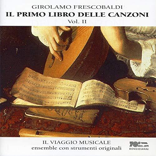 Frescobaldi: Il primo libro delle canzoni, Vol. 2